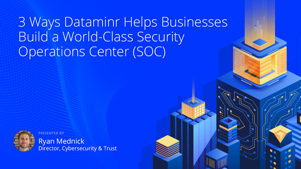 3 Ways Dataminr Helps Businesses Build a World-Class SOC