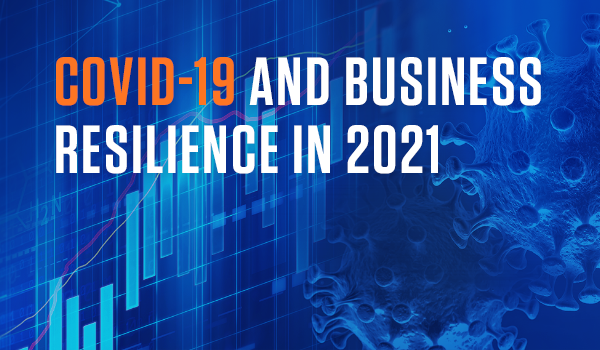 COVID-19 and Business Resilience in 2021