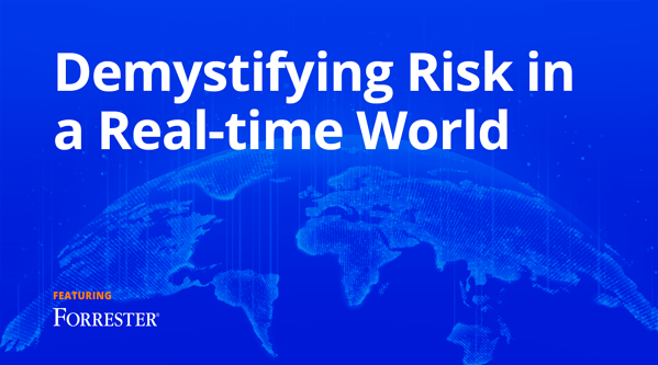 On-Demand Webinar: Demystifying Risk in a Real-Time World