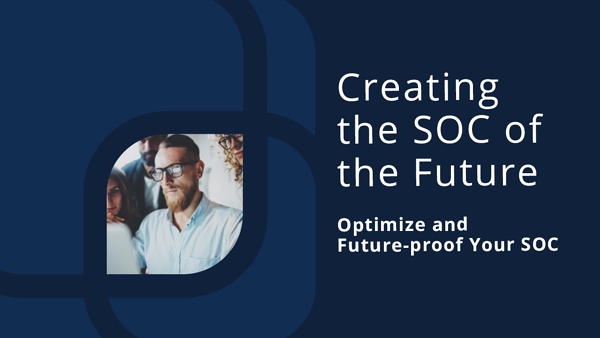 Creating the SOC of the Future
