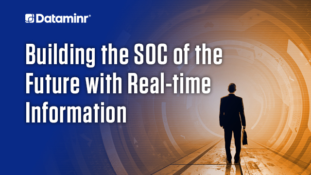 Building the SOC of the Future with Real-time Information