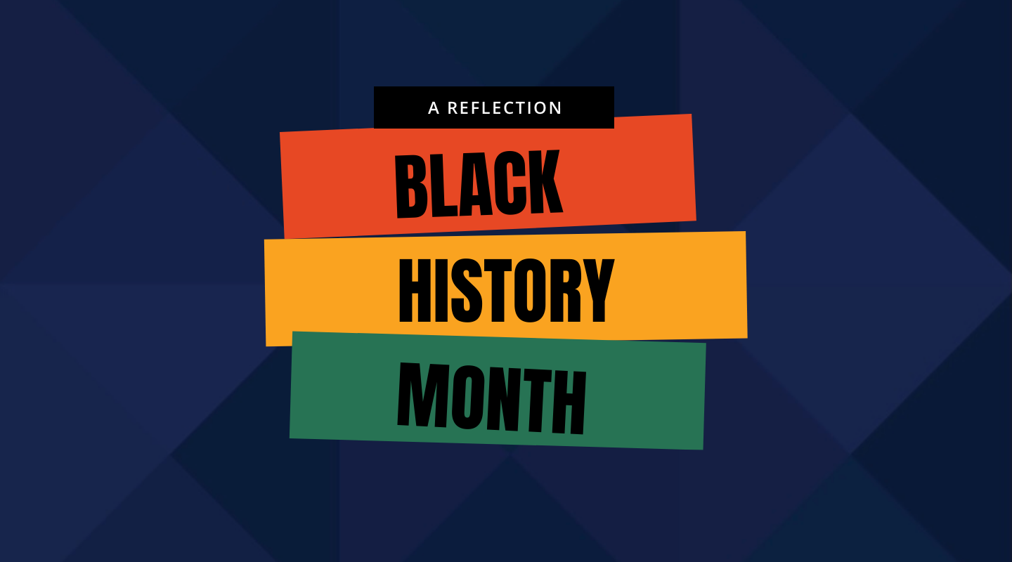 Reflecting on Black History Month 2021, and What's Next